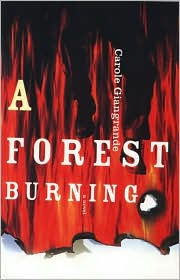 A Forest Burning by Carole Giangrande
